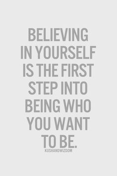 Your belief is the most important factor in your success...