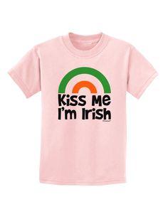 Irish Flag Rainbow - Kiss Me I'm Irish Childrens T-Shirt by TooLoud