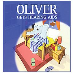 Book - Oliver Gets Hearing Aids