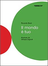 Il mondo è tuo - Riccardo Bozzi, Olimpia Zagnoli - Gli ultimi libri usciti