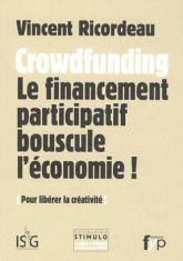 Crowdfunding - Le financement participatif bouscule l'économie !