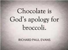 chocolate quotes 35 New Funny and Sarcastic Sayings, Quotes and Quips Favorite Quotes, Best Quotes, Life Quotes, Famous Quotes, Sarcastic Quotes, Funny Quotes, Funny Sarcastic, Sassy Quotes, Lyric Quotes
