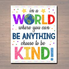 In A World Where you can Be Anything – BE KIND, School Counselor Poster, Teen Bedroom, Classroom Office Decor, Anti-Bully Teacher Printables - Arbeitszimmer Psychologist Office, School Counselor Office, School Classroom, School Teacher, Classroom Quotes, Classroom Posters, Classroom Ideas, Classroom Design, Frases