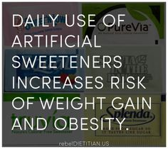Artificial Sweeteners Promote Weight Gain | rebelDIETITIAN.US
