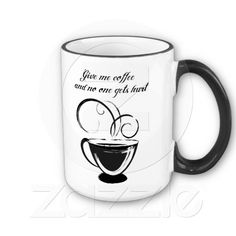 Give Me Coffee And No One Gets Hurt Coffee Mug