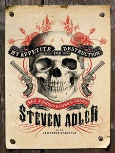 My Appetite for Destruction: Sex & Drugs & Guns N' Roses / Steven Adler ~  After forty years, twenty-eight ODs, three botched suicides, two heart attacks, a couple of jail stints, and a debilitating stroke, Steven Adler, the most self-destructive rock star ever, is ready to share the shattering untold truth in My Appetite for Destruction.