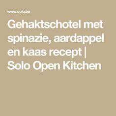 Gehaktschotel met spinazie, aardappel en kaas recept | Solo Open Kitchen