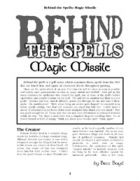 Behind the Spells: Magic Missile Lawn mowing spell?  history is interesting as it just does not present a wizard making spells. There is a bit of a mystery and hints at a secret arcane organization. The seppl was originally created to help fend off goblin hoards. The product does well to show uses for the spell. Like the rules for altering what a Wizard?s Magic Missile looks like. The ability to see a shadow and try to aim at the owner of said shadow is also a nice touch. The missile while…