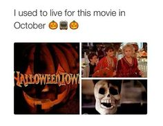 "Omg every October my mama always says ""when is the halloween towns coming on"""