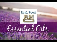 Why And How To Order Essential Oils - Real Food RN. This woman is great! Lots of western medicine knowledge and experience applied in a wholistic approach using EOs. She has done her research!!!