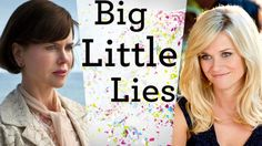 "From Domestic Violence to Sexual Assault ""Big Little Lies"" Explores Tough Topics"