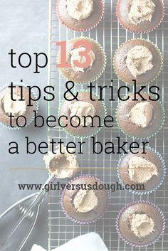 A Baker's Dozen: 13 (More) Baking Tips and Tricks to Become a Better Baker | Girl Versus Dough
