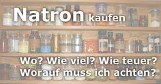 Natron kaufen - worauf ist zu achten und was kostet es