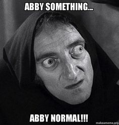 Abby Something Abby Normal Young Frankenstein