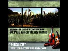 """The DePue Brothers Band - """"Mexico"""""""