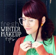 makeup ideas to make skin look bright and fresh in the winter.  Good news for us pale ladies.;)