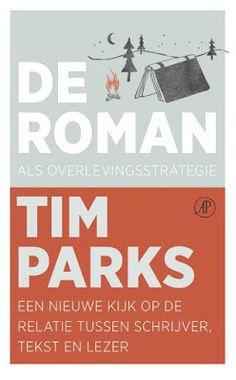 31/52 MIJN BOEKENKAST: Tim Parks - De roman als overlevingsstrategie. Samen met Paris-Hoe lees ik? een verhelderend boek. Zie: https://mijnboekenkast.blogspot.nl/2017/09/tim-parks-de-roman-als.html
