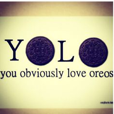 YOLO (you obviously lo...