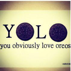 YOLO (you obviously love oreos) on Pinterest | Oreo ...