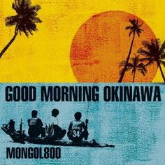 GOOD MORNING OKINAWA ~ MONGOL800