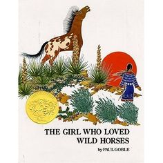 1979: The Girl Who Loved Wild Horses by Paul Goble  (Available at other Bucks County libraries)