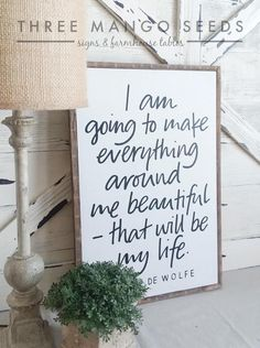 Elsie de Wolfe I am going to make everything around me beautiful quote Distressed Framed Wood Sign, Industrial Chic farmhouse Painted Letters, Hand Painted, Elsie De Wolfe, Retail Signs, Wood Signs, Pallet Signs, Cute Signs, Wall Anchors, Inspirational Signs