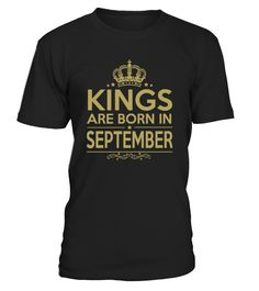 Kings Are Born In September - Birthday T-Shirt   September, born in September, birthday, gift, gift for her, birthday gift, funny birthday gift, awesome birthday gift, best birthday gift, happy birthday , birthday shirt , birthday girl shirt , birthday gifts , birthday boy shirt.    TIP: If you buy 2 or more (hint: make a gift for someone or team up) you'll save quite a lot on shipping.      Guaranteed safe and secure checkout via:    Paypal | VISA | MASTERCARD      Click the GREEN BUTTO...