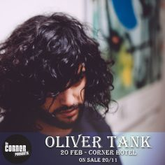 JUST ANNOUNCED:  Oliver Tank is launching his forthcoming EP, 'Slow Motion Music', at a Corner Hotel show in February 2014!  Tic...