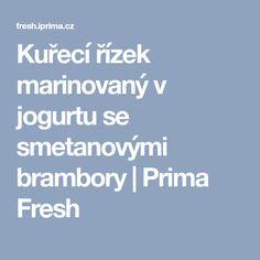 Kuřecí řízek marinovaný v jogurtu se smetanovými brambory | Prima Fresh