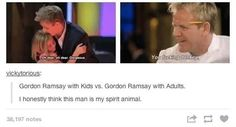 Tumblr- Gordon Ramsay with kids vs adults. Hilarious