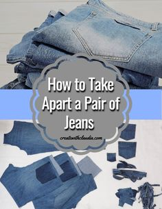 How to Take Apart Jeans for use in Quilts and Crafts - Create with Claudia