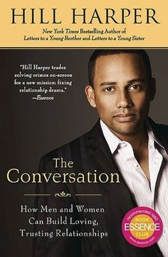 The Conversation: How Black Men and Women Can Build Loving, Trusting Relationships by Hill Harper