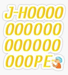 J-Hoooooooope Sticker