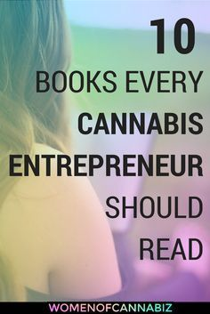 Knowledge is Power – 10 Books Every Cannabis Entrepreneur Should Read