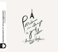 Paris is Always a Good IdeaAudrey Hepburn Quote by MaidservantOf