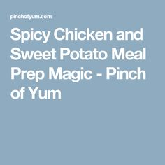 Spicy Chicken and Sweet Potato Meal Prep Magic - Pinch of Yum