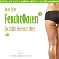 Feuchtoasen 3 | Erotische Bekenntnisse | Erotik Audio Story | Erotisches Hörbuch http://www.fetischaudio.de/Erotische-Hoerbuecher/Feuchtoasen-3--Erotische-Bekenntnisse--Erotik-Audio-Story--Erotisches-Hoerbuch
