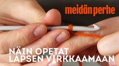 Näin opetat lapsen virkkaamaan | Meidän Perhe Diy Projects To Try, Crafts To Do, Yarn Crafts, Projects For Kids, Diy For Kids, Crafts For Kids, Arts And Crafts, Teaching Kindergarten, Learning Activities