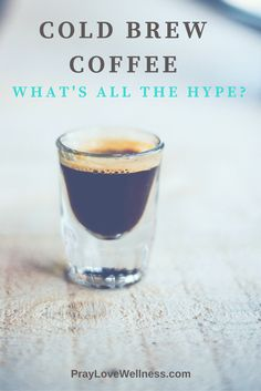 Cold brew coffee.  It's all the rage.  Learn how to make it, why it's healthier, and yummy cold brew coffee tips and cold brew coffee recipes!  http://praylovewellness.com/cold-brew-coffee/