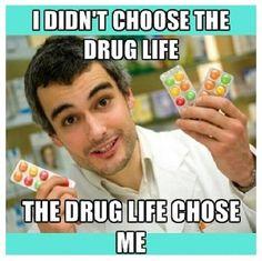 I didn't choose the drug life. #pharmcist #pharmacy
