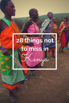 28 things not to miss in Kenya!