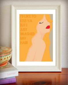 Film quote - 8.3x11.7 print - Bette Davis - Kiss - Hair - Humorous - Movie Quote - Illustration - Print - BLONDE by HabaneroStudio on Etsy https://www.etsy.com/listing/100625025/film-quote-83x117-print-bette-davis-kiss