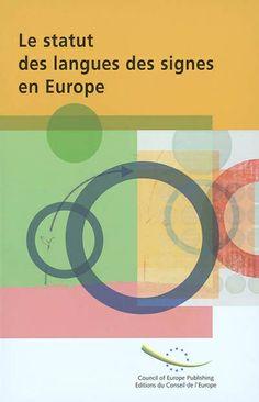 Le statut des langues des signes en Europe / Conseil de l'Europe. La langue des signes n'est pas universelle et les différents langages gestuels diffèrent les uns des autres, tout comme les langues parlées. Comment les langues des signes sont-elles reconnues en Europe ?Comment leurs droits d'usage sont-ils protégés et encouragés ? Ce rapport, basé sur des informations provenant des Etats membres et d'ONG, donne un aperçu de la reconnaissance des langues des signes dans 26 Etats européens. Ong, Signs, Maths, Europe, Chart, Culture, Face, Gratitude, Languages