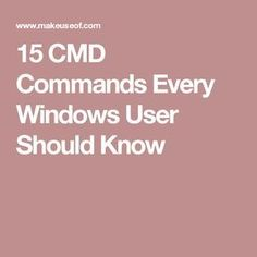 15 CMD Commands Every Windows User Should Know