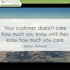 Your customer doesn't care how much you know until they know how much you care