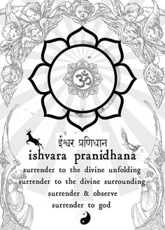Yoga Meditation- ishvara pranidhana - surrender to the divine unfolding, surrender to the divine surrounding, and observe surrender to god