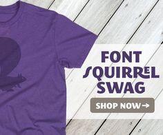 Shop Font Squirrel Swag