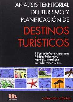 Análisis territorial del turismo y planificación de destinos turísticos, 2013  http://absysnetweb.bbtk.ull.es/cgi-bin/abnetopac01?TITN=507994