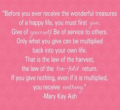"""Before you ever receive the wonderful treasures of a happy life, you must first give."""