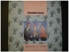 At £4.20  http://www.ebay.co.uk/itm/Crowded-House-Something-So-Strong-Capitol-Records-7-Single-CL-456-/261106471985